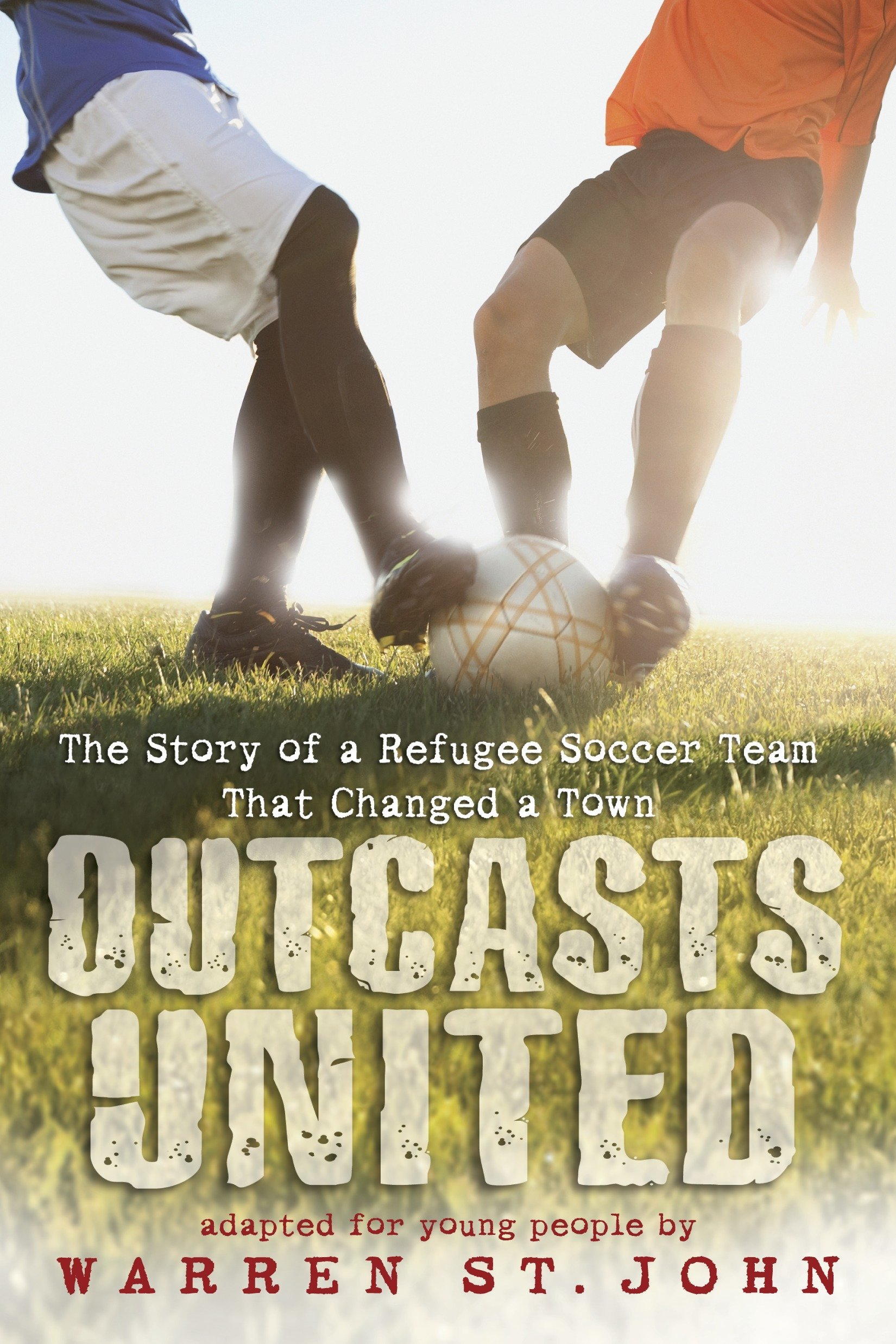 Outcasts United: The Story of a Refugee Soccer Team